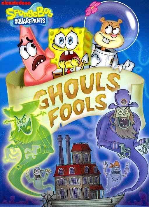SPONGEBOB SQUAREPANTS:GHOULS FOOLS BY SPONGEBOB SQUAREPANT (DVD)