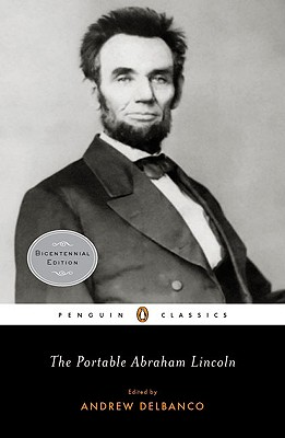 The Portable Abraham Lincoln By Lincoln, Abraham/ Delbanco, Andrew (EDT)