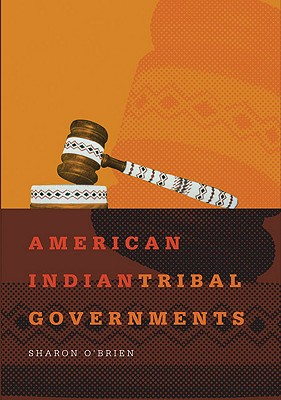 American Indian Tribal Governments By O'Brien, Sharon